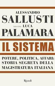 Il Sistema Potere,politica affari:storia segreta magistratura Sallusti Palamara