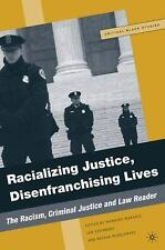 Racializing Justice, Disenfranchising Lives: The Racism, Criminal-ExLibrary