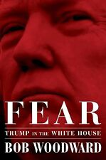 Fear - Trump in the White House by Bob Woodward