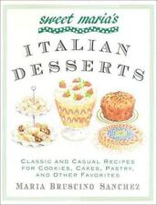 Sweet Maria's Italian Desserts: Classic and Casual Recipes for Cookies, Cakes, P