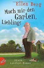 Mach mir den Garten, Liebling!: (K)ein Landlust-Roman vo... | Buch | Zustand gut