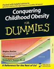 Conquering Childhood Obesity For Dummies - NEW