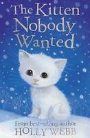 The Kitten Nobody Wanted by Holly Webb Illustrated Paperback Scholastic Reader