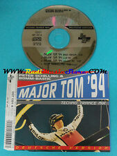 CD Singolo Peter Schilling & Bomm-Bastic Major Tom '94  DST 1221-8 GERMANY(S23)