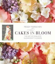 Cakes in Bloom The Art of Exquisite Sugarcraft Flowers 9781849493734