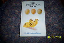 The Incubation Book -- chicken egg pheasant jungle fowl peafowl hatching