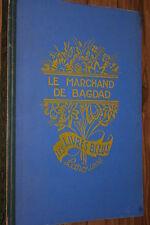 LE MARCHAND DE BAGDAD , LE CHEVAL ENCHANTE +AUTRES CONTES VOL ILLUSTRE
