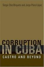 Corruption in Cuba : Castro and Beyond by Jorge Pérez-López and Sergio...