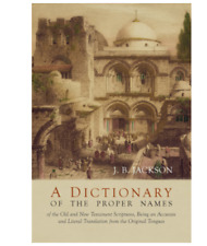 A Dictionary of Scripture Proper Names by J. B. Jackson (Paperback, 2016)
