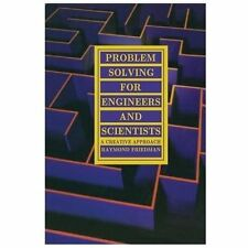 Problem Solving for Engineers and Scientists : A Creative Approach by Raymond Fr
