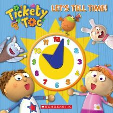 Tickety Toc: Lets Tell Time!: A Telling Time Book by Scholastic