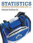 USED (GD) Statistics: Informed Decisions Using Data (5th Edition) by Michael Sul