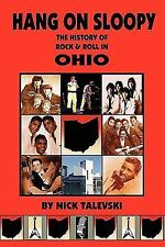 Hang on Sloopy: The History of Rock & Roll in Ohio (Paperback or Softback)