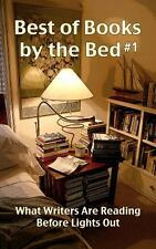 Best of Books by the Bed #1 : What Writers Are Reading Before Lights Out...