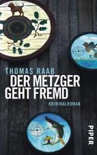 Der Metzger geht fremd von Thomas Raab, Taschenbuch