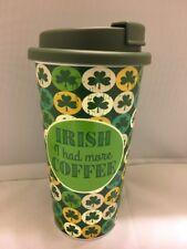 Travel Mug Green Irish I Had More Coffee St Patty's Day Plastic Cup w/Lid