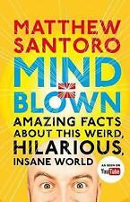 Mind Blown By Matthew Santoro Amazing Facts About This Weird Hilarious World