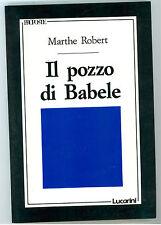 ROBERT MARTHE IL POZZO DI BABELE LUCARINI 1989 I° EDIZ. PROPOSTE 14