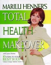 Marilu Henner's Total Health Makeover : Ten Steps to Your B. E. S. T. Body by La
