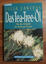 Das Tea-tree-Öl: Lawless, Julia Von der Heilkraft der Teebaum-Essenz (G2)