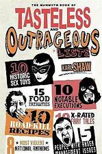 The Mammoth Book of Tasteless and Outrageous Lis, Shaw, Karl, New
