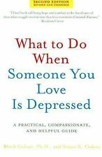 What to Do When Someone You Love Is Depressed : A Practical, Compassionate,...