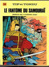 Tif et Tondu 34. Le fantôme du Samouraï.  1986 neuf