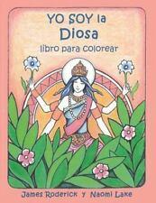 YO SOY la DIOSA : Un Libro para Colorear by James Roderick (2014, Paperback)