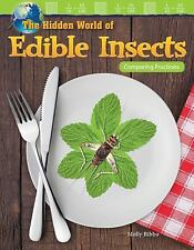 The Hidden World of Edible Insects: Comparing Fractions (Grade 4) (Paperback or