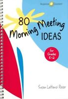 80 Morning Meeting Ideas for Grades K-2, Paperback by Roser, Susan Lattanzi, ...