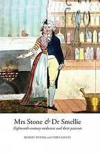 NEW Mrs Stone & Dr Smellie : Eighteenth-Century Midwives and Their Patients
