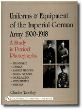Uniforms and Equipment of the German Army 1900-18: A Study in Period Photographs