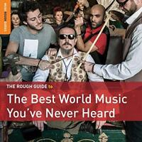 The Rough Guide To The Best World Music You've Never Heard - Various (NEW CD)