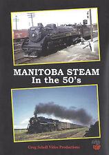Manitoba Steam In The 50s DVD - Greg Scholl CN CP Railroad