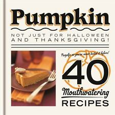 Pumpkin 40 Mouthwatering Recipes