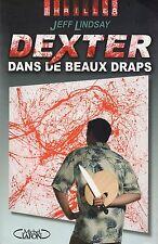 JEFF LINDSAY - DEXTER DANS DE BEAUX DRAPS - MICHEL LAFON (GRAND FORMAT)