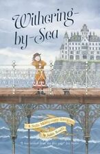 WITHERING-BY-SEA A Stella Montgomery Intrigue by Judith Rossell HB