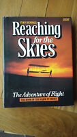 Reaching For The Skies: The Adventure of Flight by Ivan Rendall
