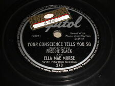 Freddie Slack And Ella Mae Morse: Your Conscience Tells You So 78 - Capitol 278