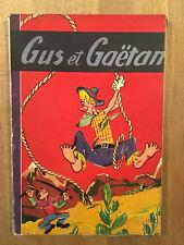 Gus et Gaëtan - Reliure éditeur - BE