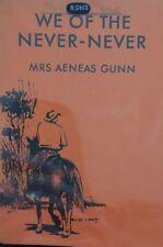 We of the Never-Never - Mrs Aeneas Gunn. Australian Classic, Rare Copy. PB 1965