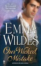 Our Wicked Mistake: Notorious Bachelors Wildes, Emma Mass Market Paperback