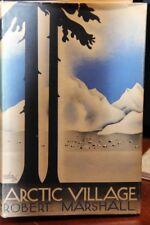 ARCTIC VILLAGE by Robert Marshall 1933 Second Printing Koyukuk Alaska Memoir HC