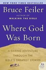 Where God Was Born : A Daring Adventure Through the Bible's Greatest Stories-PB