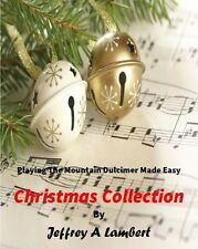 Playing The Mountain Dulcimer Made Easy ~ Christmas Collection ~ DAA/DAD Tab