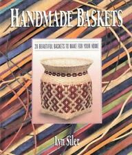 Handmade Baskets : 28 Beautiful Baskets to Make for Your Home by Lyn Siler