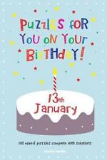 Puzzles for You on Your Birthday - 13th January by Clarity Media (2014,...