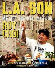 L.A. Son: My Life, My City, My Food: By Roy Choi, Tien Nguyen, Natasha Phan