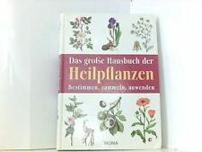 Das grosse Hausbuch der Heilpflanzen: Bestimmen, sammeln, anwenden Dörfler Hans,
