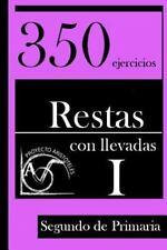 350 Ejercicios de Restas con Llevadas para Segundo de Primaria: 350...